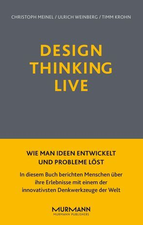 Design Thinking Live von Krohn,  Timm, Meinel,  Christoph, Weinberg,  Ulrich