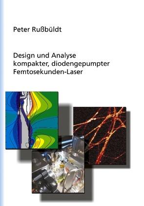 Design und Analyse kompakter, diodengepumter Femtosekunden-Laser von Rußbüldt,  Peter