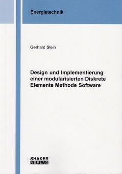 Design und Implementierung einer modularisierten Diskrete Elemente Methode Software von Stein,  Gerhard