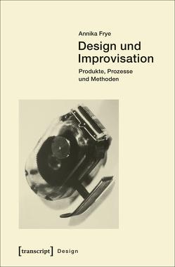 Design und Improvisation von Frye,  Annika