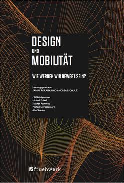 Design und Mobilität von Foraita,  Sabine, Schulz,  Andreas