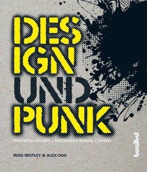 Design und Punk von Bestley,  Russ, Fleischmann,  Paul, Ogg,  Alex, Tiffert,  Reinhard