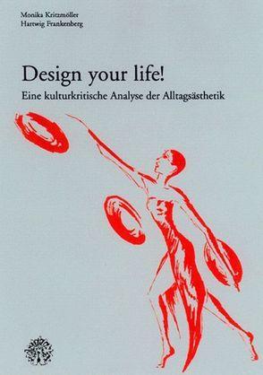 Design your life! von Frankenberg,  Hartwig, Kritzmöller,  Monika