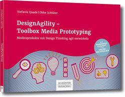 DesignAgility – Toolbox Media Prototyping von Quade,  Stefanie, Schlüter,  Okke