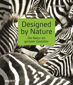 Designed by Nature von Ball,  Philip, Henninger,  Hanne, Rosbach,  Heike