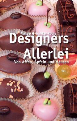 Designers Allerlei von Biedermann,  Thomas, Dechering,  Manfred, Kühnert,  Hanno, Obermayr,  Georg