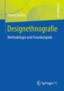 Designethnografie von Müller,  Francis