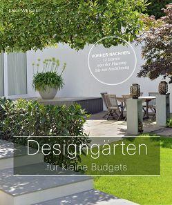 Designgärten für kleine Budgets von Becker Jürgen, Krzyzanowska, Justyna, Weigelt, Lars