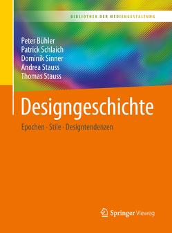 Designgeschichte von Bühler,  Peter, Schlaich,  Patrick, Sinner,  Dominik, Stauss,  Andrea, Stauss,  Thomas