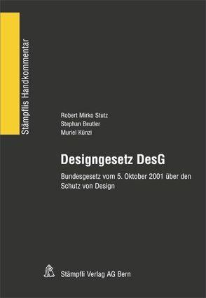 Designgesetz DesG von Beutler,  Stephan, Künzi,  Muriel, Stutz,  Robert Mirko