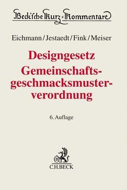 Designgesetz, Gemeinschaftsgeschmacksmusterverordnung von Eichmann,  Helmut, Fink,  Elisabeth, Jestaedt,  Dirk, Meiser,  Christian