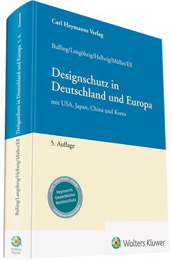 Designschutz in Deutschland und Europa von Bulling,  Alexander, Ell,  Patrick, Hellwig,  Tillmann, Langöhrig,  Angelika, Mueller,  Roland