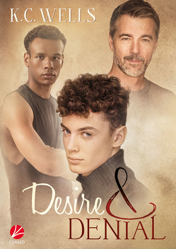 Desire & Denial von Scholze,  Susanne, Wells,  K.C.