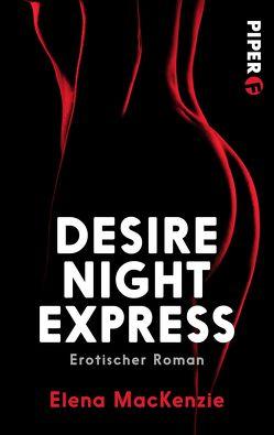 Desire Night Express von MacKenzie,  Elena