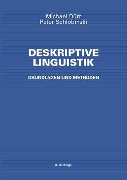 Deskriptive Linguistik von Michael,  Dürr, Peter,  Schlobinski