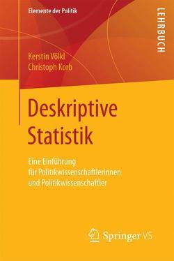Deskriptive Statistik von Korb,  Christoph, Völkl,  Kerstin