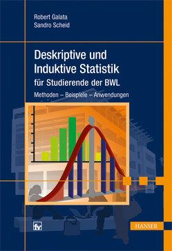Deskriptive und Induktive Statistik für Studierende der BWL von Galata,  Robert, Scheid,  Sandro, Wessler,  Markus