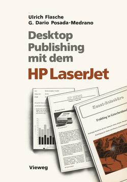 Desktop Publishing mit dem HP LaserJet von Flasche,  Ulrich, Posada-Medrano,  German Dario