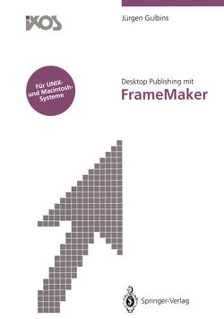 Desktop Publishing mit FrameMaker von Amon,  A., Gulbins,  Jürgen