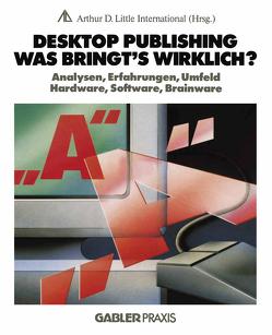 Desktop Publishing — Was bringt's wirklich? von Arthur D. Little Internat.,  NA