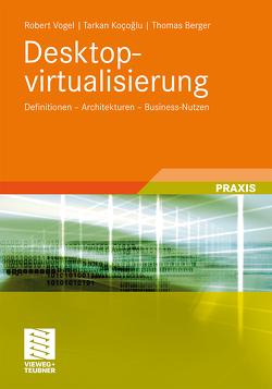 Desktopvirtualisierung von Berger,  Thomas, Kocoglu,  Tarkan, Vogel,  Robert