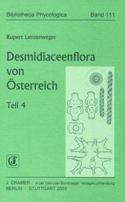Desmidiaceenflora von Österreich von Lenzenweger,  Rupert