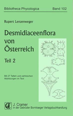 Desmidiaceenflora von Österreich, Teil 2 von Lenzenweger,  Rupert