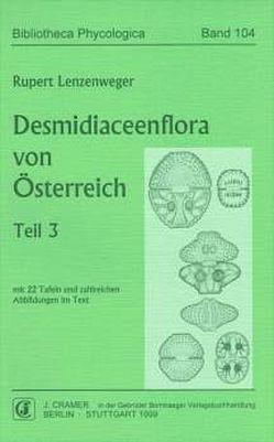 Desmidiaceenflora von Österreich, Teil 3 von Lenzenweger,  Rupert