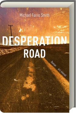 Desperation Road von Smith,  Michael Farris