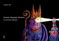 Despoten. Demagogen. Diktatoren. von Becker Jürgen, Creutz,  Eva, Tilly,  Jacques