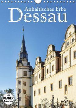 Dessau – Anhaltisches Erbe (Wandkalender 2018 DIN A4 hoch) von LianeM,  k.A.