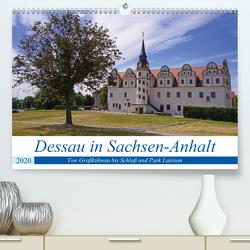 Dessau in Sachsen-Anhalt (Premium, hochwertiger DIN A2 Wandkalender 2020, Kunstdruck in Hochglanz) von Bussenius,  Beate