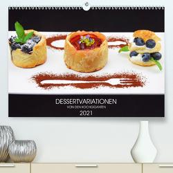 DESSERTVARIATIONEN (Premium, hochwertiger DIN A2 Wandkalender 2021, Kunstdruck in Hochglanz) von KOCHGIGANTEN