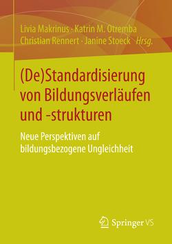 (De)Standardisierung von Bildungsverläufen und -strukturen von Makrinus,  Livia, Otremba,  Katrin, Rennert,  Christian, Stoeck,  Janine