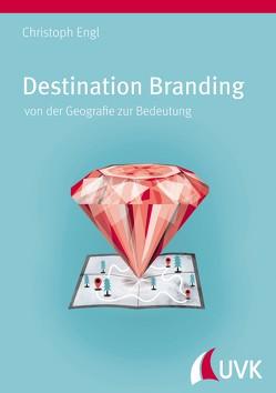 Destination Branding von Engl,  Christoph