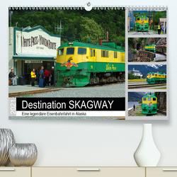 Destination SKAGWAY – Eine legendäre Eisenbahnfahrt in Alaska (Premium, hochwertiger DIN A2 Wandkalender 2021, Kunstdruck in Hochglanz) von Wilczek,  Dieter-M.