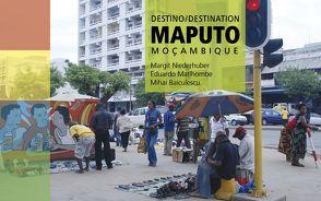 Destino/Destination Maputo von Baiculescu,  Mihai, Matlhombe,  Eduardo, Niederhuber,  Margit