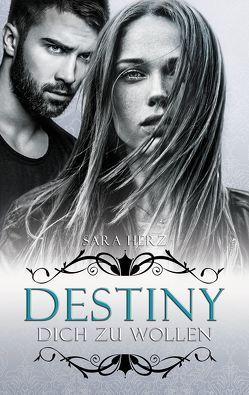Destiny – Dich zu wollen von Herz,  Sara
