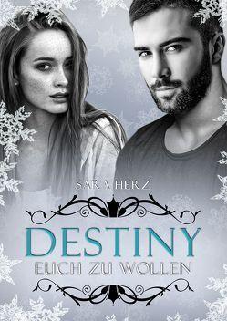 Destiny – Euch zu wollen von Herz,  Sara