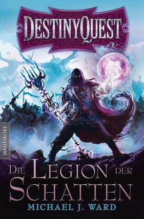 Destiny Quest 1: Die Legion der Schatten von Ward,  Michael J.