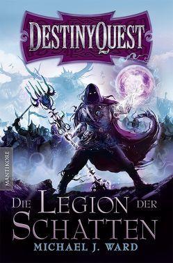 Destiny Quest 1: Die Legion der Schatten von Münter,  Felix A., Ward,  Michael J.