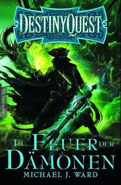 Destiny Quest 2: Im Feuer der Dämonen – Ein Fantasy-Spielbuch von Blendl,  Andrea, Ward,  Michael