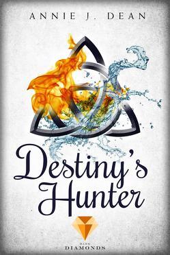 Destiny's Hunter. Finde dein Schicksal von Dean,  Annie J.