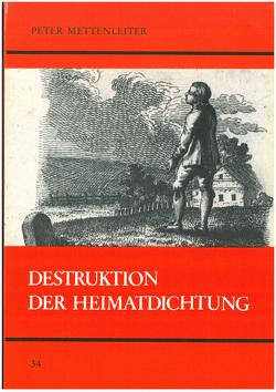 Destruktion der Heimatdichtung von Mettenleiter,  Peter