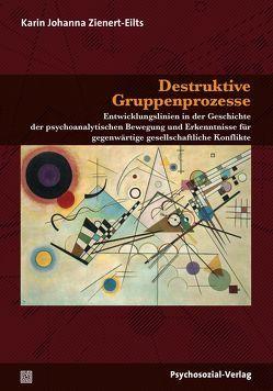 Destruktive Gruppenprozesse von Zienert-Eilts,  Karin