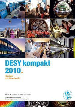 DESY Kompakt 2010 von DESY Deutsches Elektronen-Synchrotron