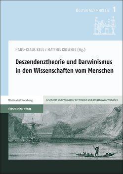 Deszendenztheorie und Darwinismus in den Wissenschaften vom Menschen von Keul,  Hans-Klaus, Krischel,  Matthis