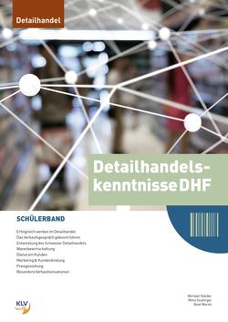 Detaihandelskenntnisse DHF – Schülerband von Stalder,  Michael, Studinger Mast,  Meta, Wernli,  Beat