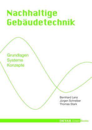 Detail Green Books: Nachhaltige Gebäudetechnik von Lenz,  Bernhard, Schreiber,  Jürgen, Stark,  Thomas