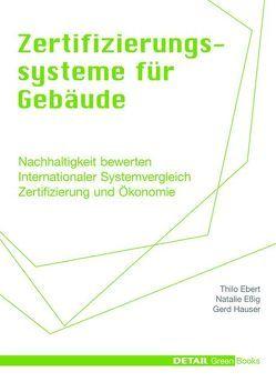 Detail Green Books: Zertifizierungssysteme für Gebäude von Ebert,  Thilo, Eßig,  Natalie, Hauser,  Gerd
